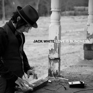 56-Jack-White-Love-Is-Blindness